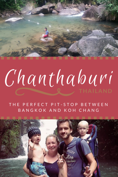 Travel Chantaburi THAILAND with kids. Perfect stop between Bangkok and Koh Chang.