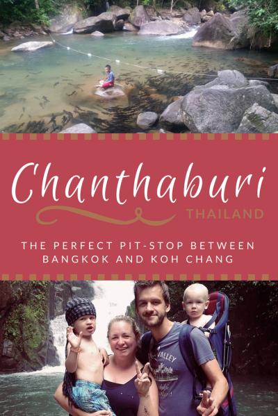 Travel Chantaburi THAILAND with kids. Perfect stop between Bangkok and Koh Chang.