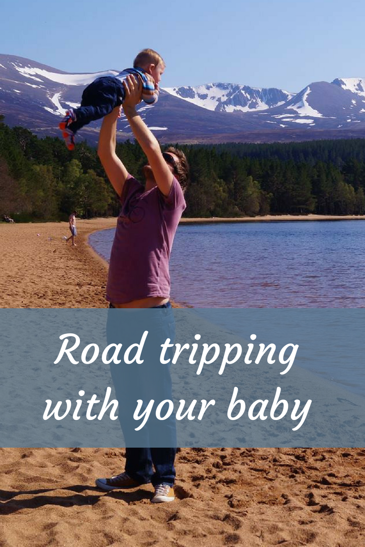 Road trip with your baby or toddler. It's the best and easiest form of travel.