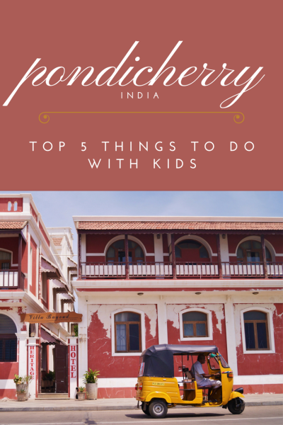 Pondicherry travel with kids